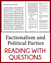 Factionalism and Political Parties Reading with Questions
