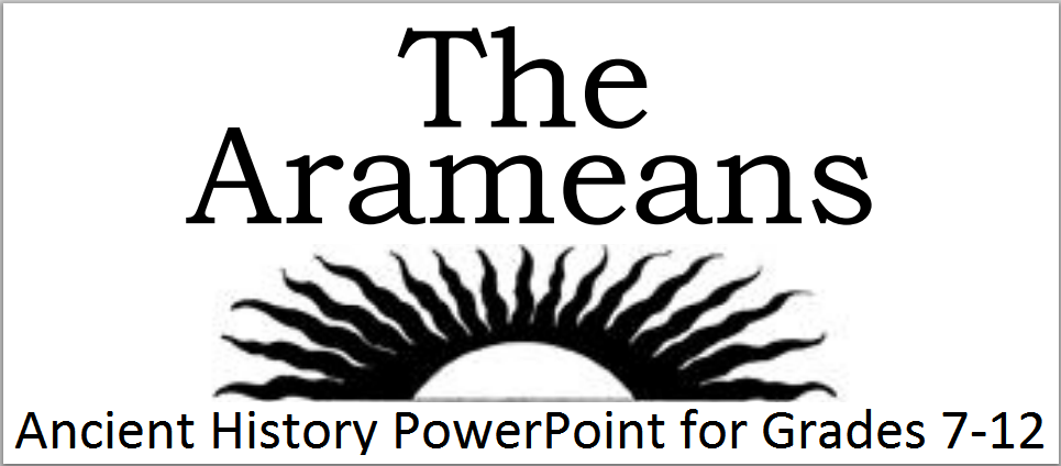 The Ancient Arameans - PowerPoint presentation with guided student notes.