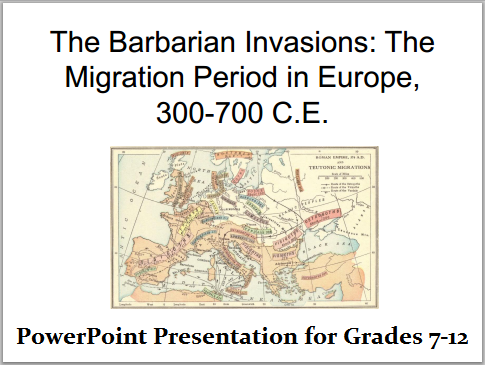 The Barbarian Invasions European Migration Period, 300-700 CE: Powerpoint Presentation
