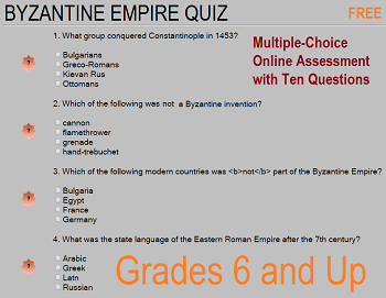 Byzantine Empire Interactive Multiple-Choice Quiz - Test your knowledge of the Eastern Roman Empire for free with this online ten-question, multiple-choice quiz. No registration or log-in needed.