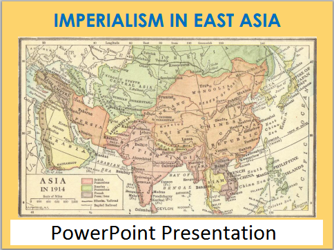 Imperialism in East Asia PowerPoint Presentation - Free to download or print. With guided student notes. For high school World History students.