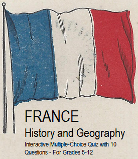 History and Geography of France - Free interactive multiple-choice quiz.