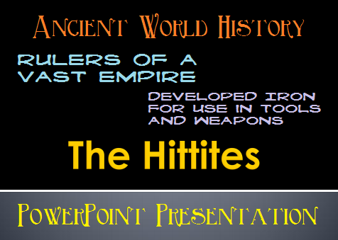 The Ancient Hittites PowerPoint Presentation for High School World History