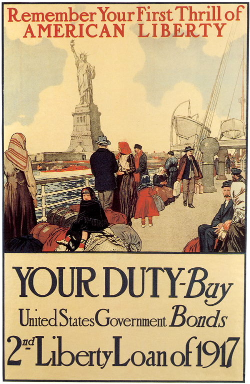 """""""Remember your first thrill of American liberty. Your duty--buy United States government bonds. Second Liberty Loan of 1917."""" This World War I propaganda poster appealed to recent immigrants."""