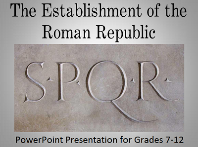 Establishment of the Ancient Roman Republic PowerPoint