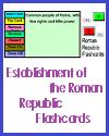 Establishment of the Roman Republic Interactive Flashcards