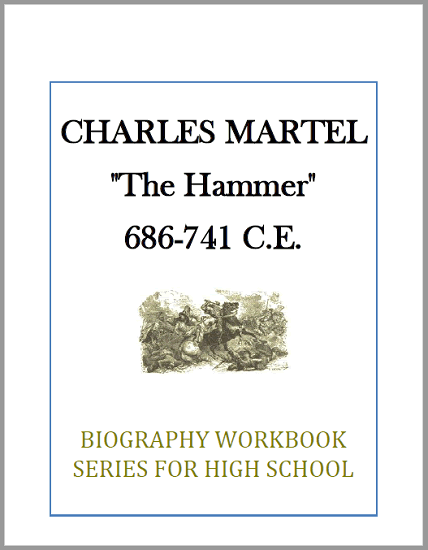 Charles Martel Biography Workbook - Free to print (PDF file). Nine pages in length. For high school World History or European History students.