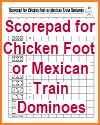 Scorepad for Chickenfoot or Mexican Train Dominoes