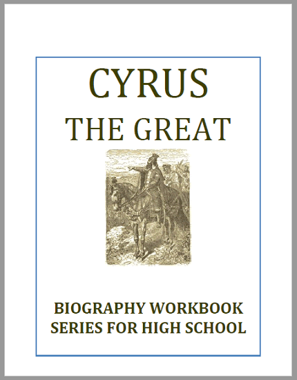 Cyrus the Great Biography Workbook - Free to print (PDF file) for high school World History students. Ten pages in length.