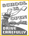 School is open. Drive carefully!