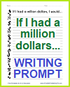 If I had a million dollars... Writing Prompt