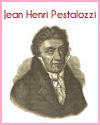 Jean Henri Pestalozzi (1746-1827)