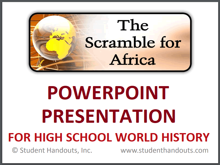 The Scramble for Africa - PowerPoint presentation with guided student notes for high school World History classes.