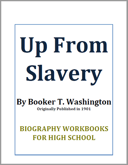 Up from Slavery by Booker T. Washington - Free printable autobiography workbook (PDF file) for high school United States History students.