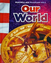 Our World (2005, MacMillan/McGraw Hill)