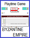 Byzantine Empire Playtime Quiz Game for 2 Teams or 2 Players; Grades 6-12