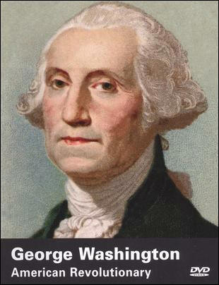 George Washington: American Revolutionary (Biography Channel, 1996) Guide and Review for History Teachers