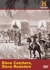 Slave Catchers, Slave Resistors (History Channel, 2005)