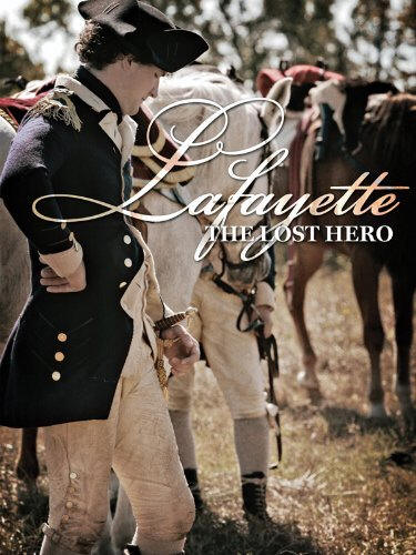 Lafayette: The Lost Hero (2010) Review and Guide for History Teachers