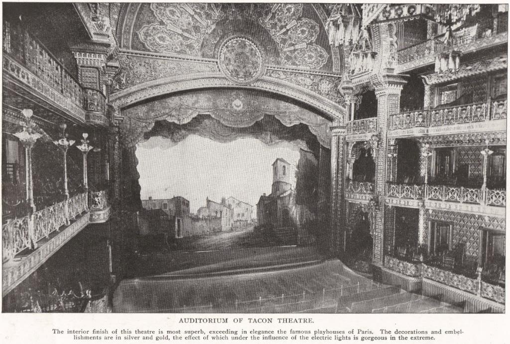 AUDITORIUM OF TACON THEATRE: The interior finish of this theater is most superb, exceeding in elegance the famous playhouses of Paris. The decorations and embellishments are in silver and gold, the effect of which under the influence of the electric lights is gorgeous in the extreme.