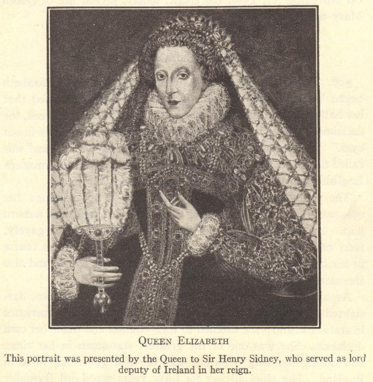 Queen Elizabeth I. This portrait was presented by the Queen to Sir Henry Sidney, who served as lord deputy of Ireland in her reign.