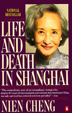 Life and Death in Shanghai by Nien Cheng (New York: Penguin Books, 1986).
