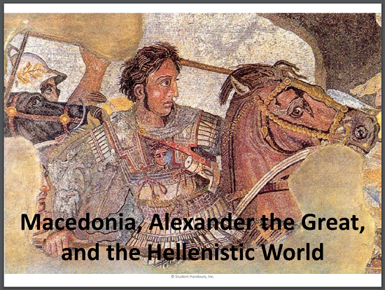 Macedonia, Alexander the Great, and the Hellenistic World PowerPoint Presentation for High School World History or European History