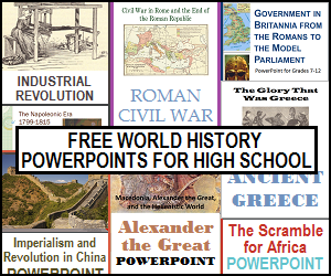 Free powerpoints for high school World History classes.
