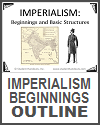 Imperialism: Beginnings and Basic Structures Outline