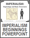 Imperialism: Beginnings and Basic Structures PowerPoint