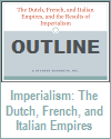 Dutch, French, and Italian Empires and the Results of Imperialism Outline