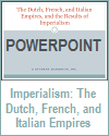 Dutch, French, and Italian Empires and the Results of Imperialism Powerpoint