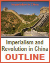 Imperialism and Revolution in China Outline