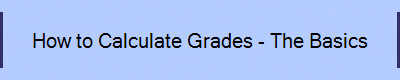 How to Calculate Grades - The Basics