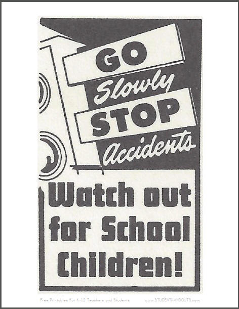 Go slowly. Stop accidents. Watch out for school children.