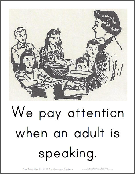 We pay attention when an adult is speaking.