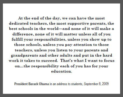 """Barack Obama: """"At the end of the day, we can have the most dedicated teachers, the most supportive parents, the best schools in the world—and none of it will make a difference, none of it will matter unless all of you fulfill your responsibilities..."""""""