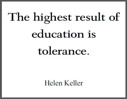 """The highest result of education is tolerance,"" Helen Keller. Quote is free to print (PDF file)."