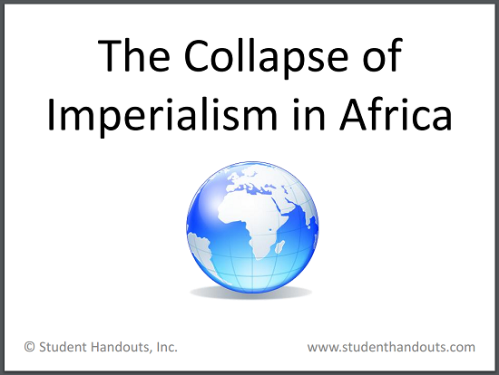 The Collapse of Imperialism in Africa - PowerPoint Presentation (PPT) for High School World History Students