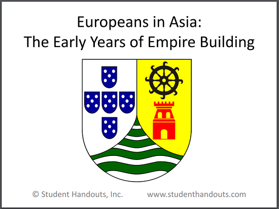 """Europeans in Asia: The Early Years of Empire Building"" PowerPoint. 10 slides with 4 review questions - PPT, PPTX, PDF"