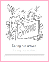 Spring Has Arrived Coloring Page with Handwriting and Spelling Practice