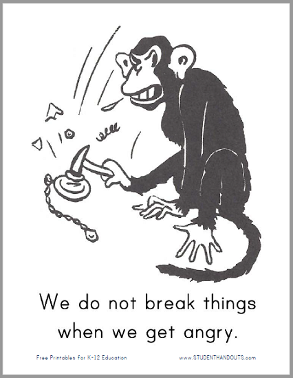We do not break things when we get angry.