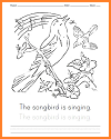 """The songbird is singing."""