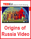 """""""Origins of Russia"""" Ted-Ed Video Lesson"""