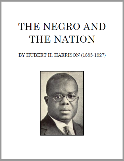 The Negro and the Nation by Hubert H. Harrison (1917) - Free eBook (PDF)