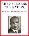 The Negro and the Nation by Hubert Harrison