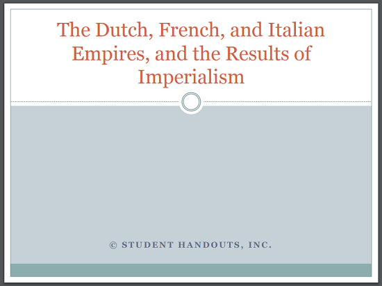 """The Dutch, French, and Italian Empires, and the Results of mperialism"" PowerPoint Presentation"