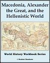 Macedonia, Alexander the Great, and the Hellenistic World Workbook