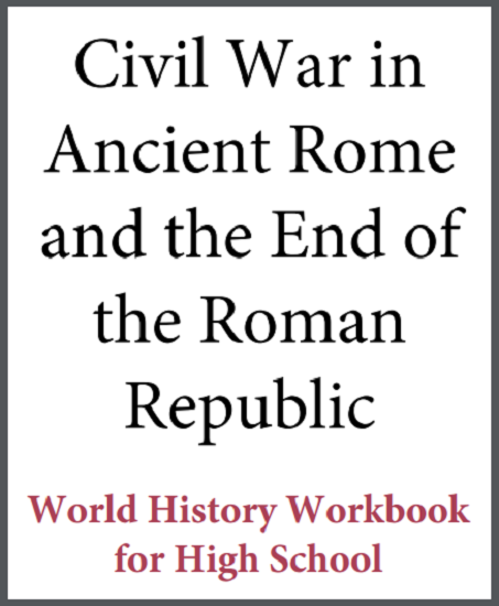 Civil War in Ancient Rome and the End of the Roman Republic - High School World History Workbook - Free to Print (PDF)