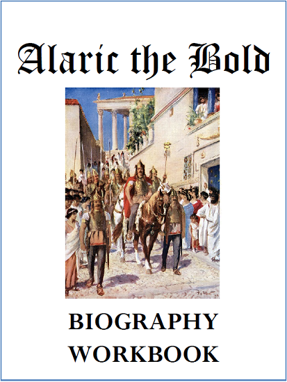 Alaric the Bold Biography Workbook - Free to print (PDF file). Nine pages in length.